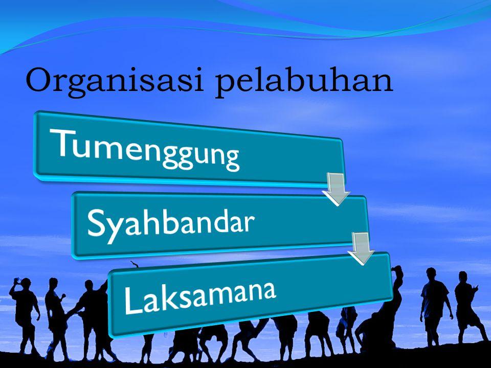 Organisasi pelabuhan Tumenggung Syahbandar Laksamana