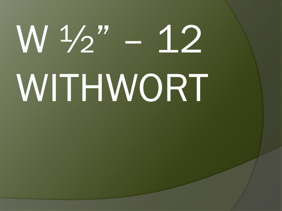W ½ – 12 WITHWORT