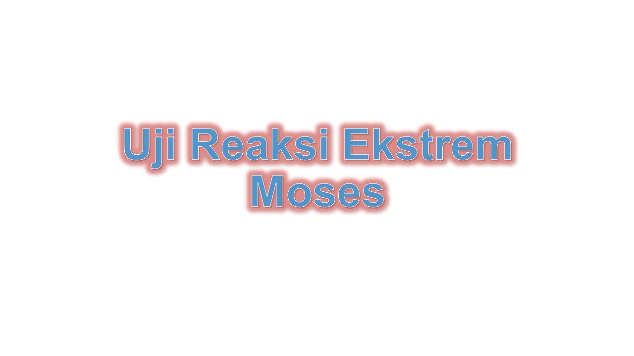 Uji Reaksi Ekstrem Moses