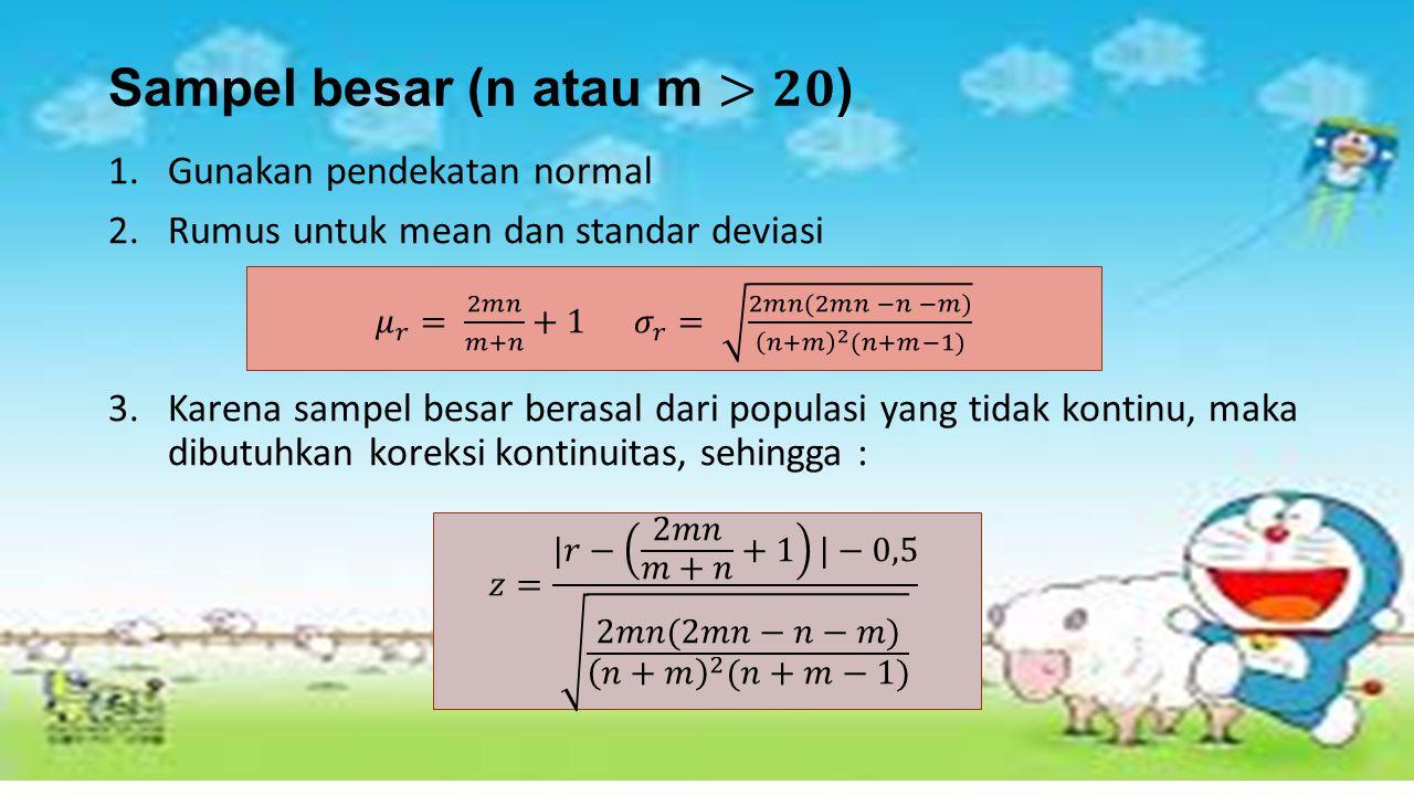 Sampel besar (n atau m >𝟐𝟎)