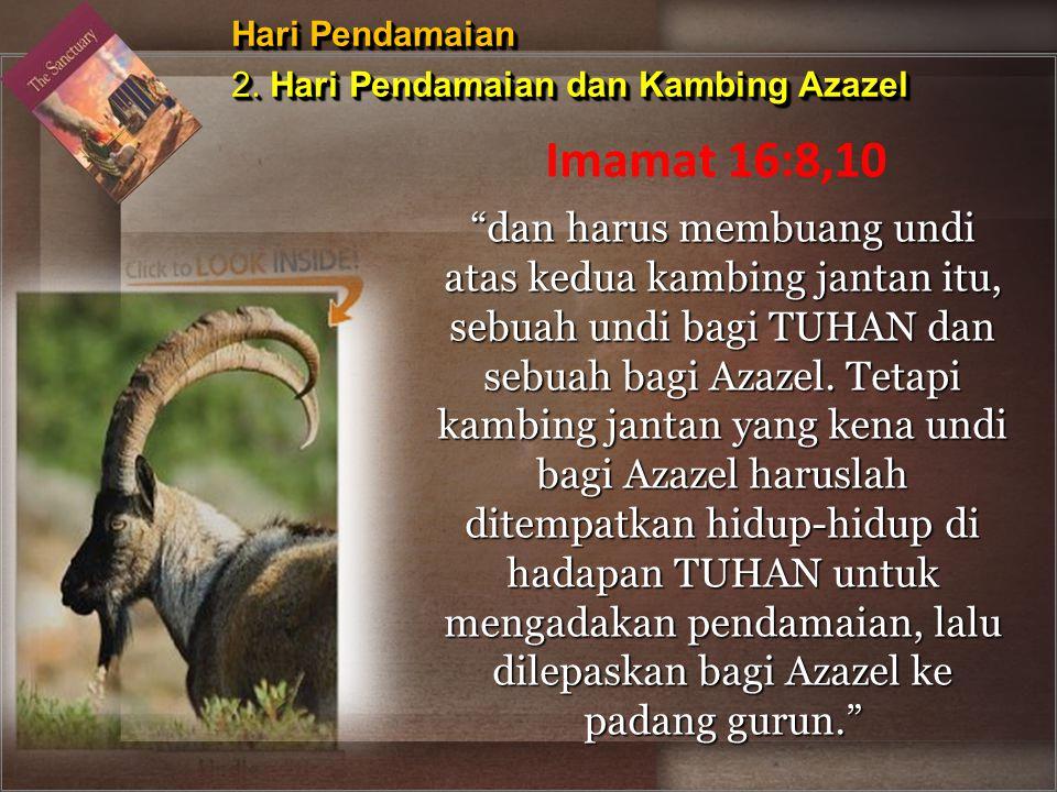 Hari Pendamaian 2. Hari Pendamaian dan Kambing Azazel