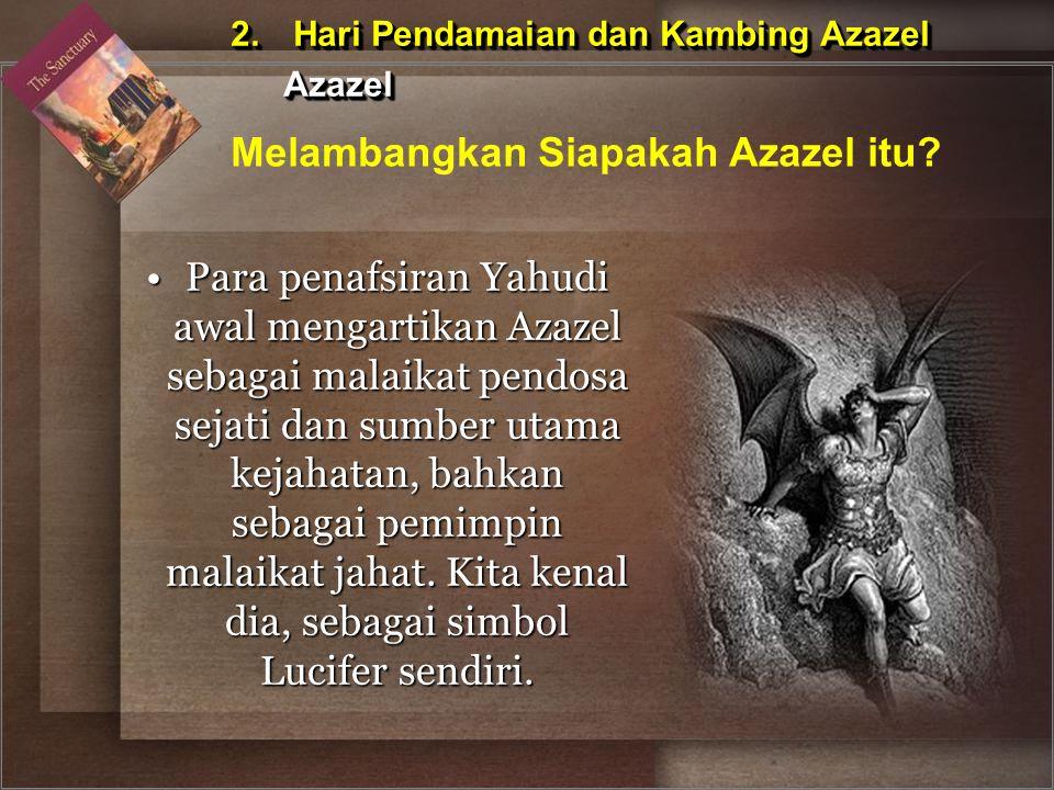 2. Hari Pendamaian dan Kambing Azazel Azazel