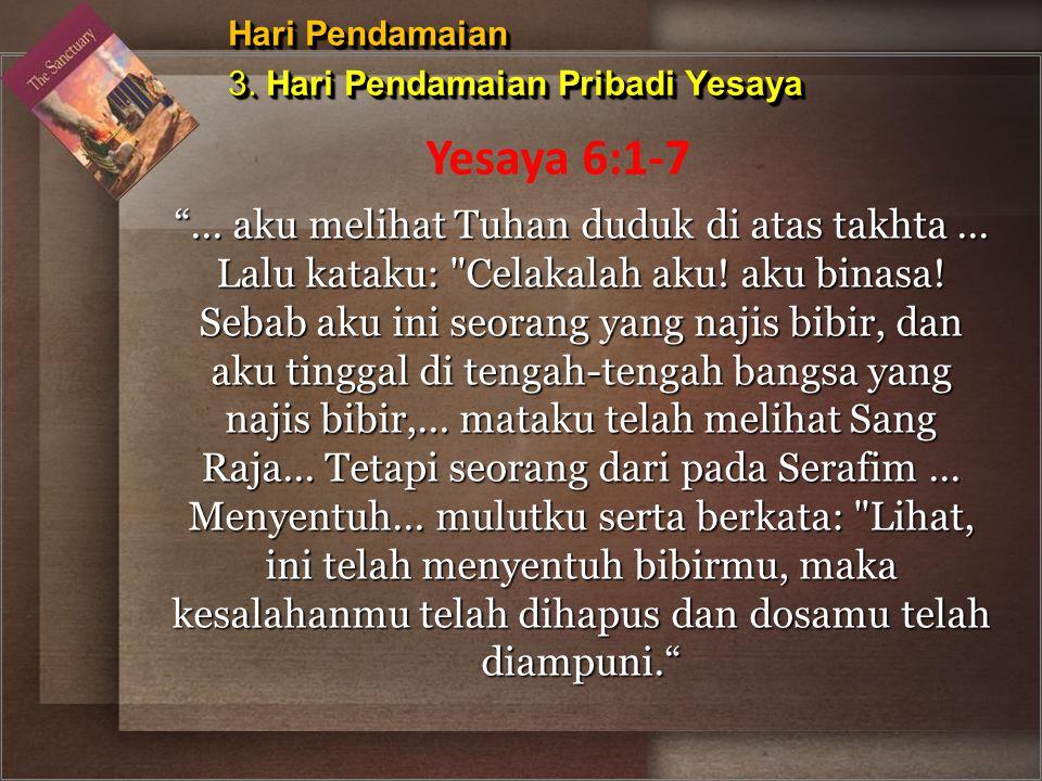 Hari Pendamaian 3. Hari Pendamaian Pribadi Yesaya