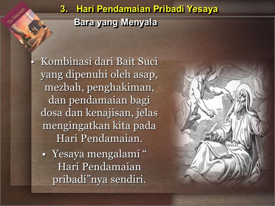 3. Hari Pendamaian Pribadi Yesaya Bara yang Menyala