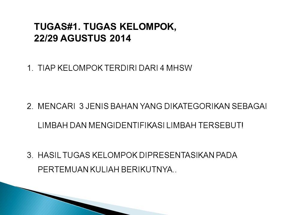 TUGAS#1. TUGAS KELOMPOK, 22/29 AGUSTUS 2014