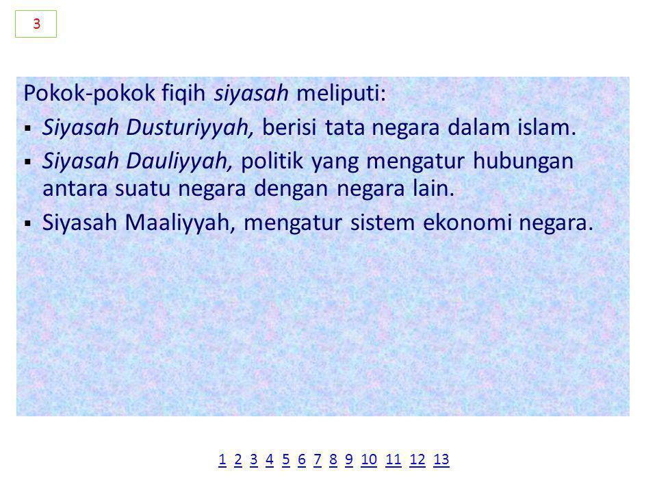 Pokok-pokok fiqih siyasah meliputi: