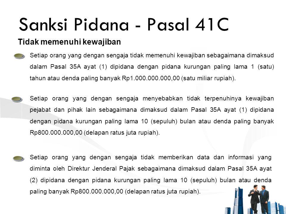 Sanksi Pidana - Pasal 41C Tidak memenuhi kewajiban