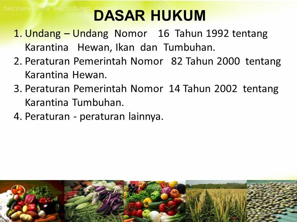 DASAR HUKUM Undang – Undang Nomor 16 Tahun 1992 tentang Karantina Hewan, Ikan dan Tumbuhan.