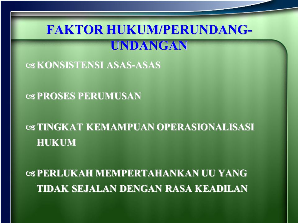 FAKTOR HUKUM/PERUNDANG-UNDANGAN
