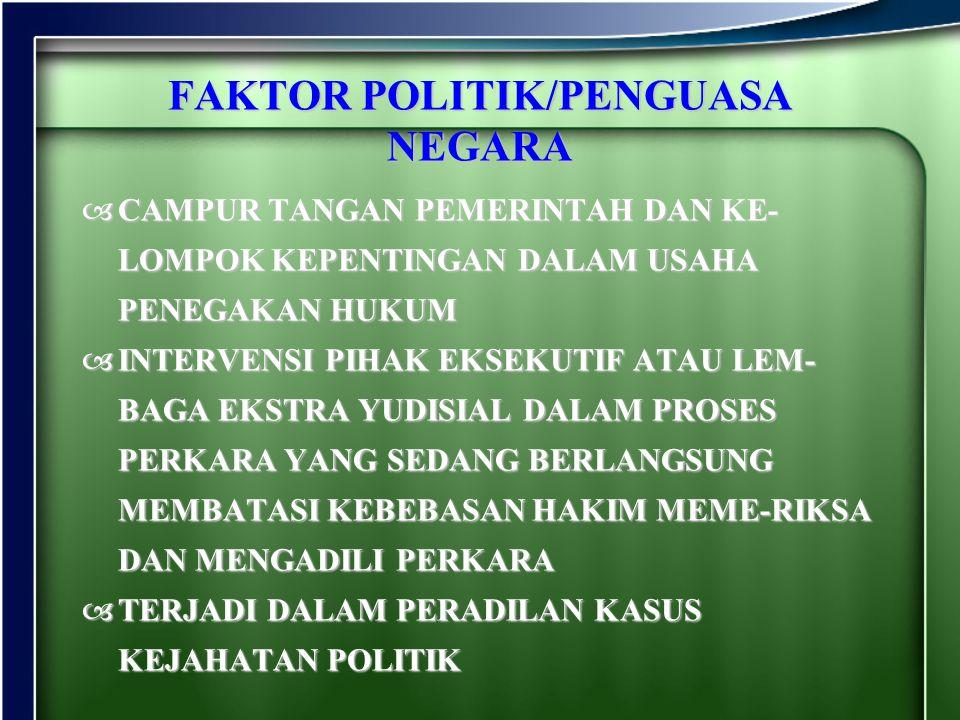 FAKTOR POLITIK/PENGUASA NEGARA