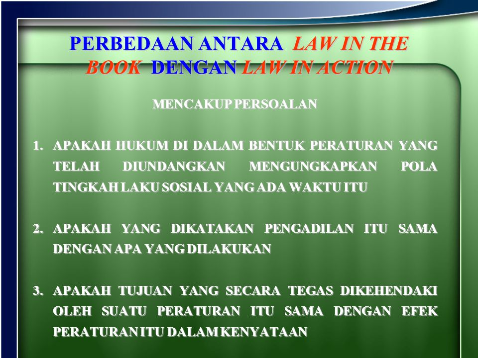 PERBEDAAN ANTARA LAW IN THE BOOK DENGAN LAW IN ACTION
