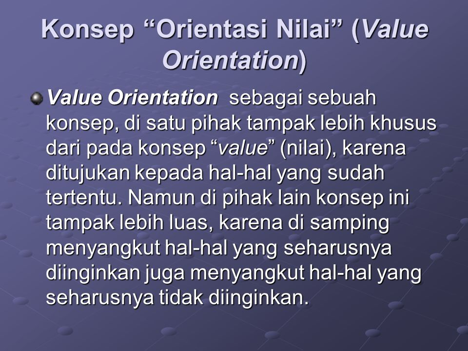 Konsep Orientasi Nilai (Value Orientation)