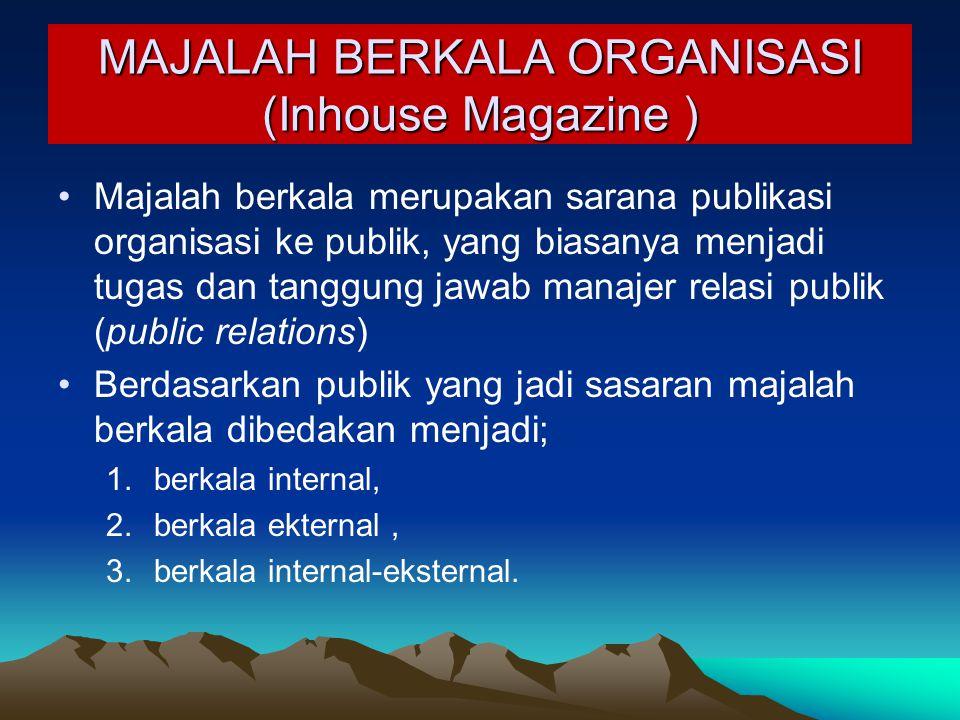 MAJALAH BERKALA ORGANISASI (Inhouse Magazine )
