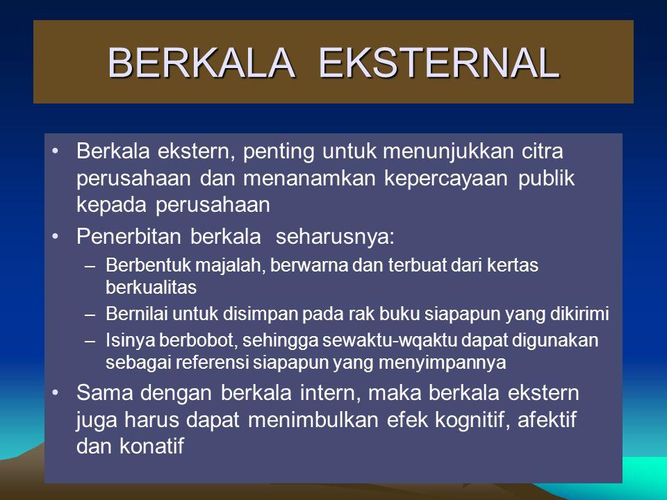 BERKALA EKSTERNAL Berkala ekstern, penting untuk menunjukkan citra perusahaan dan menanamkan kepercayaan publik kepada perusahaan.