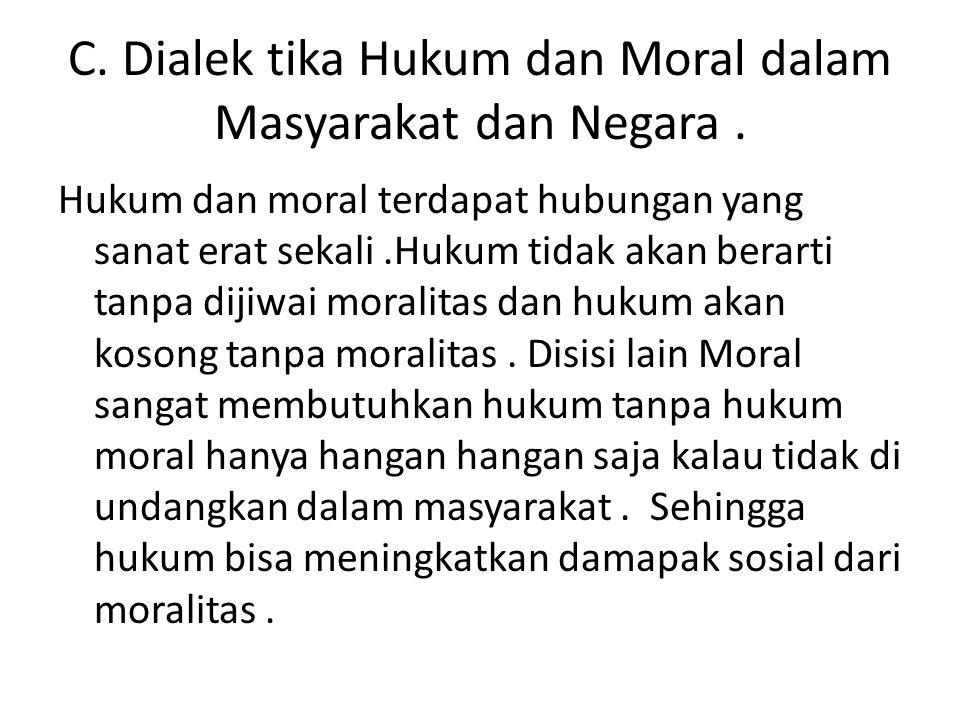 C. Dialek tika Hukum dan Moral dalam Masyarakat dan Negara .