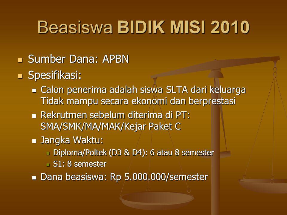 Beasiswa BIDIK MISI 2010 Sumber Dana: APBN Spesifikasi: