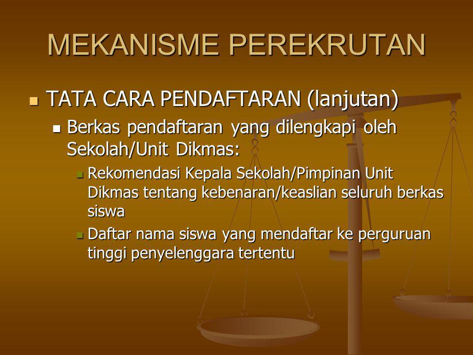 MEKANISME PEREKRUTAN TATA CARA PENDAFTARAN (lanjutan)