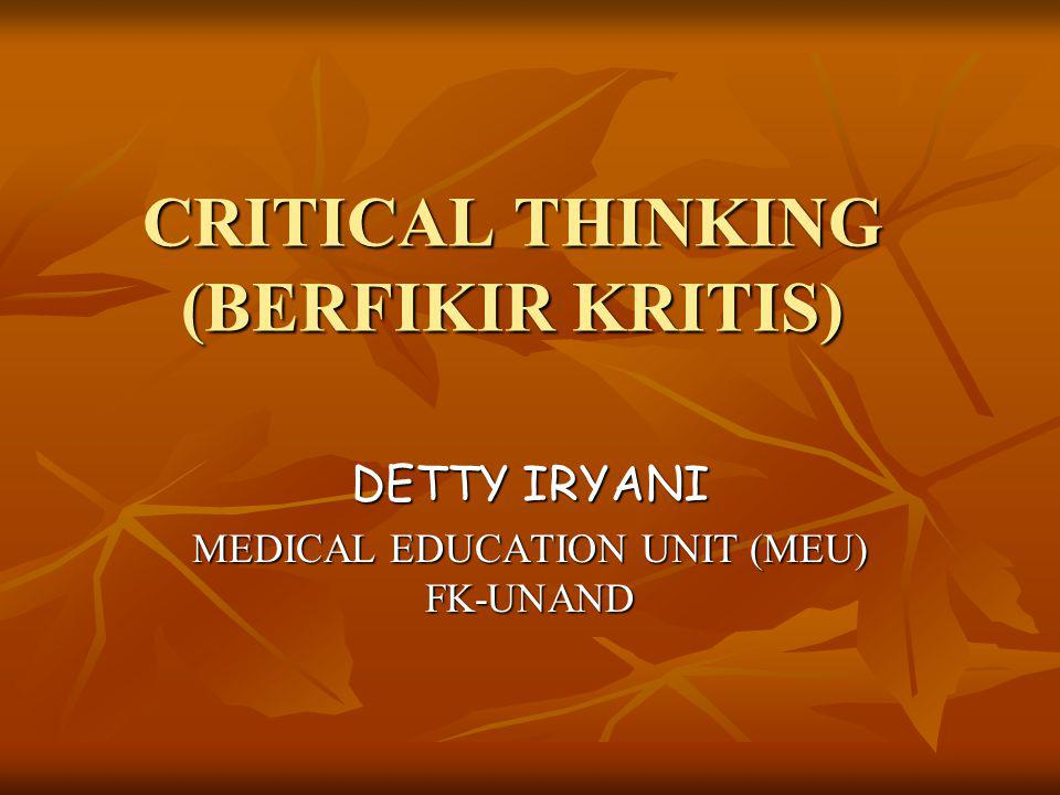 CRITICAL THINKING (BERFIKIR KRITIS)
