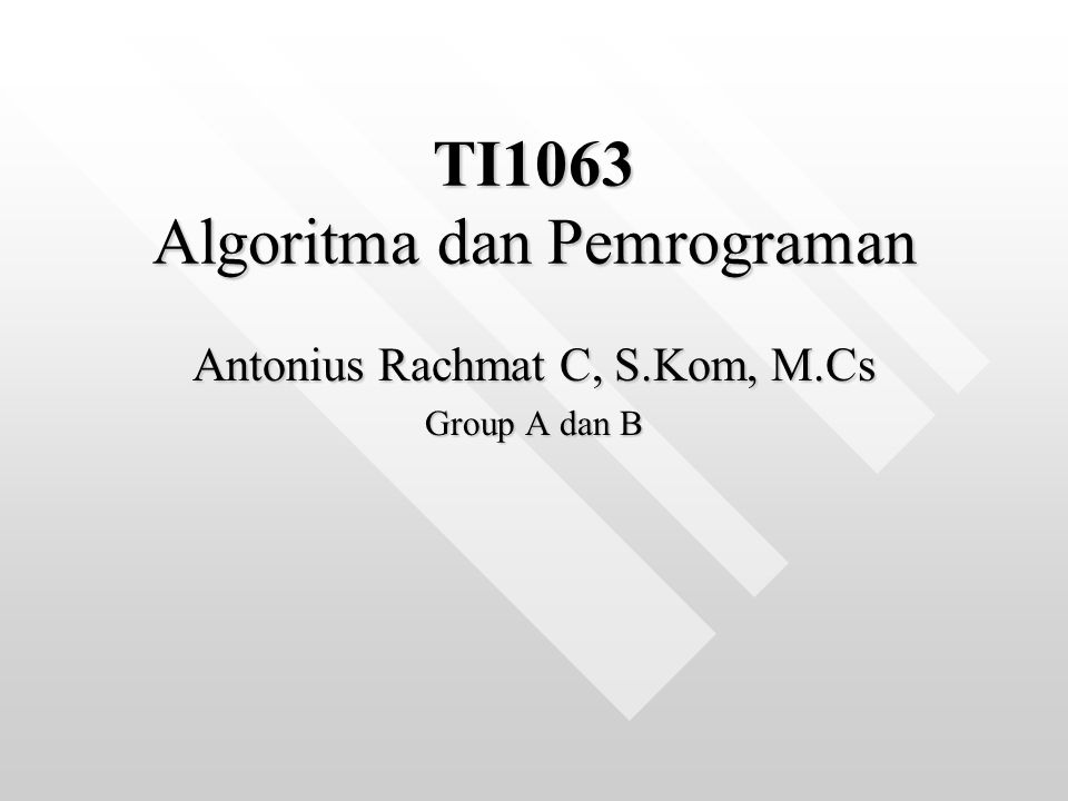TI1063 Algoritma dan Pemrograman