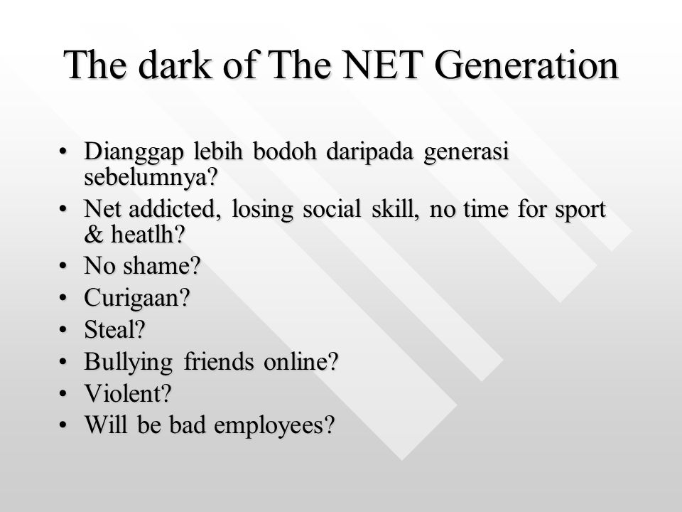 The dark of The NET Generation