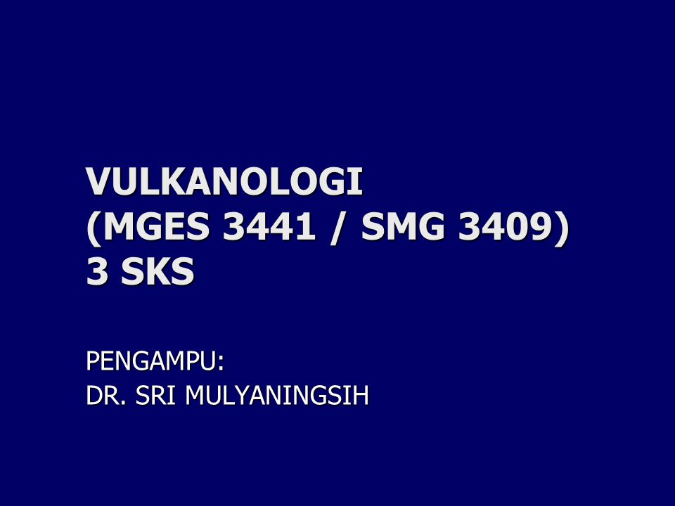 VULKANOLOGI (MGES 3441 / SMG 3409) 3 SKS