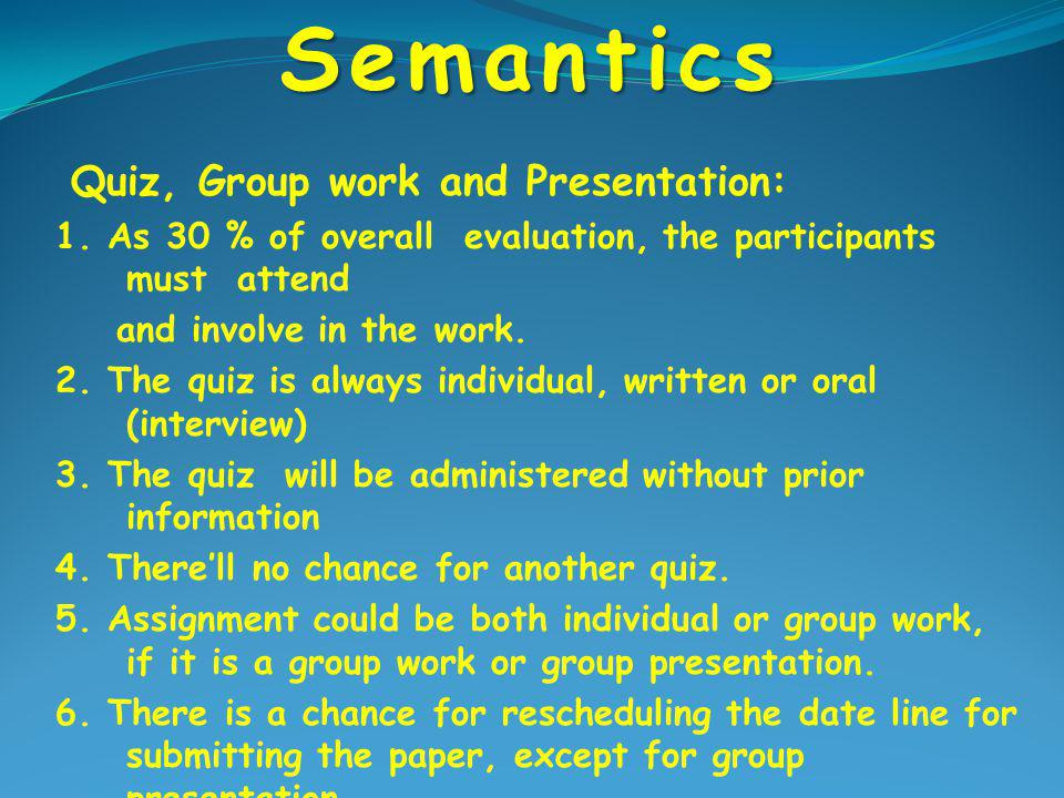 Semantics Quiz, Group work and Presentation: