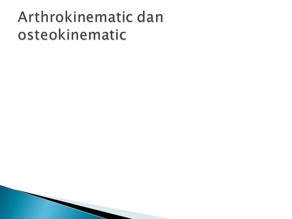 Arthrokinematic dan osteokinematic