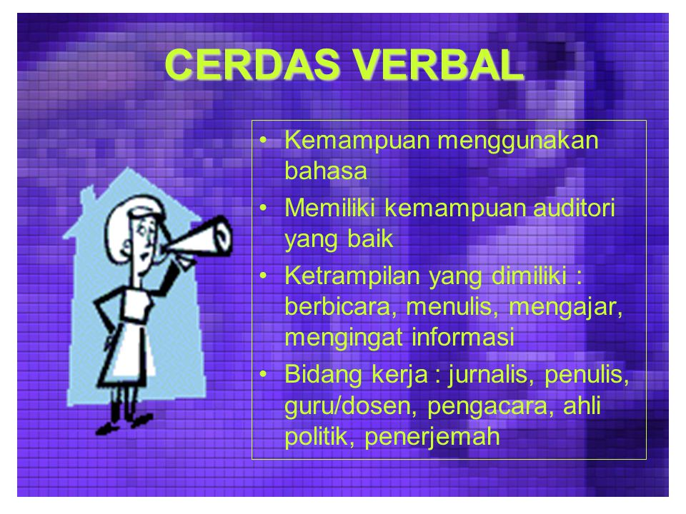 CERDAS VERBAL Kemampuan menggunakan bahasa