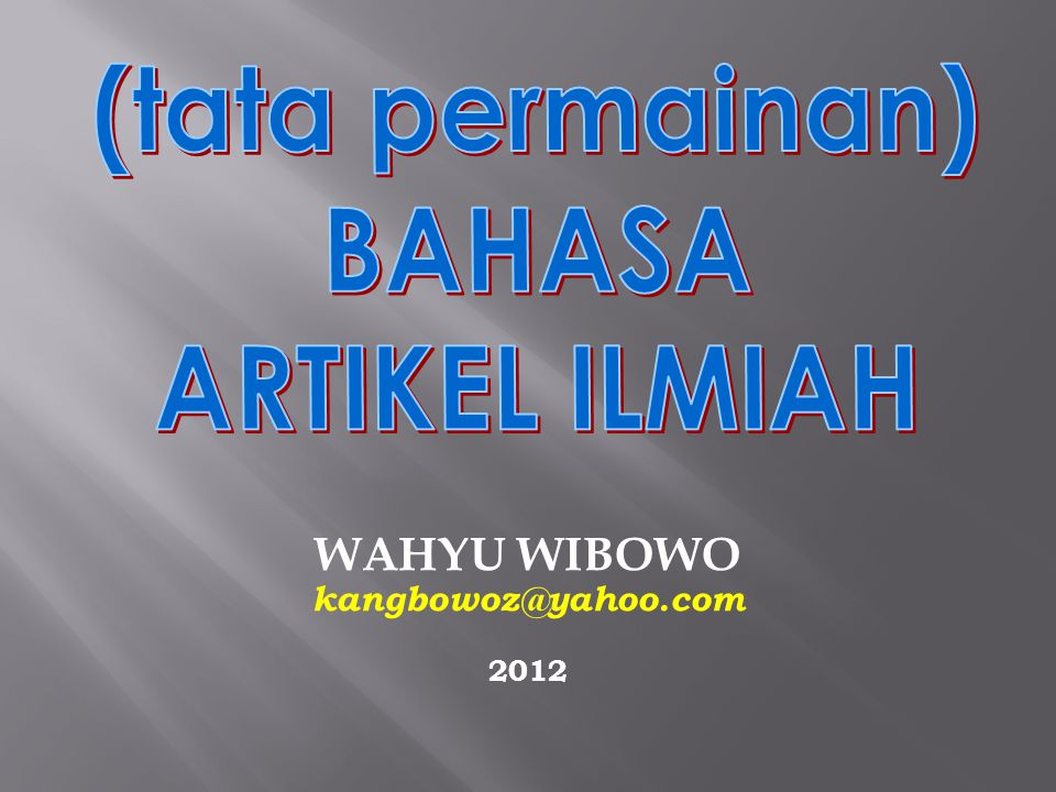 WAHYU WIBOWO kangbowoz@yahoo.com 2012