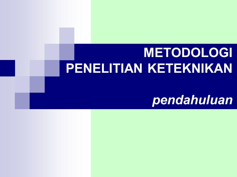 METODOLOGI PENELITIAN KETEKNIKAN pendahuluan