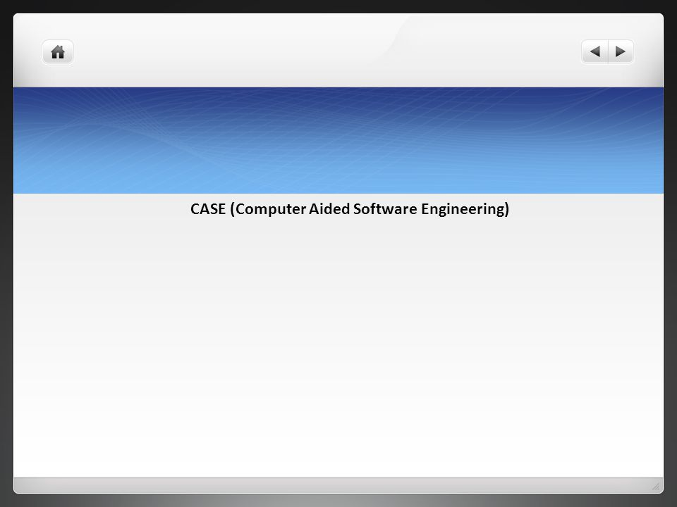 CASE (Computer Aided Software Engineering)
