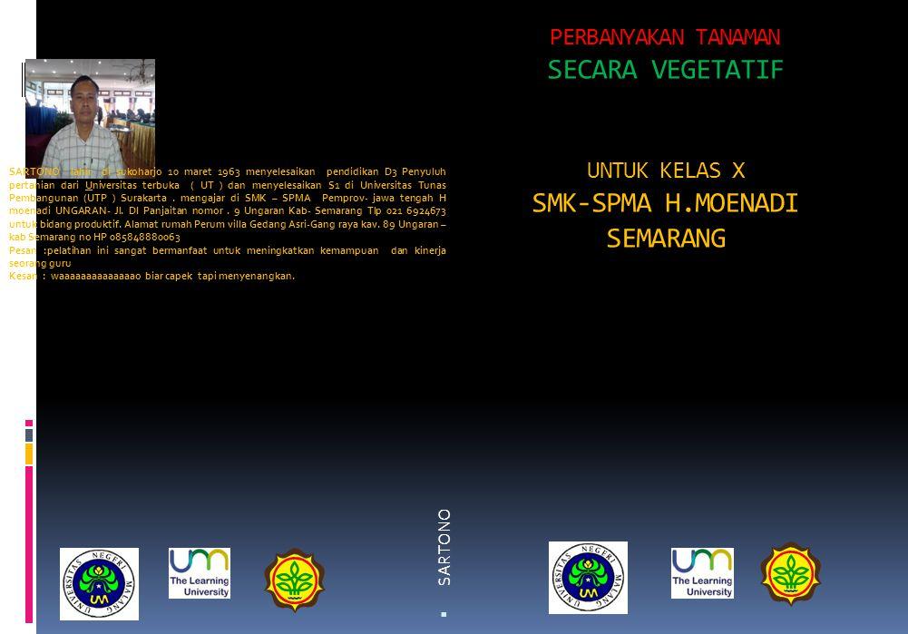 PERBANYAKAN TANAMAN SECARA VEGETATIF UNTUK KELAS X SMK-SPMA H