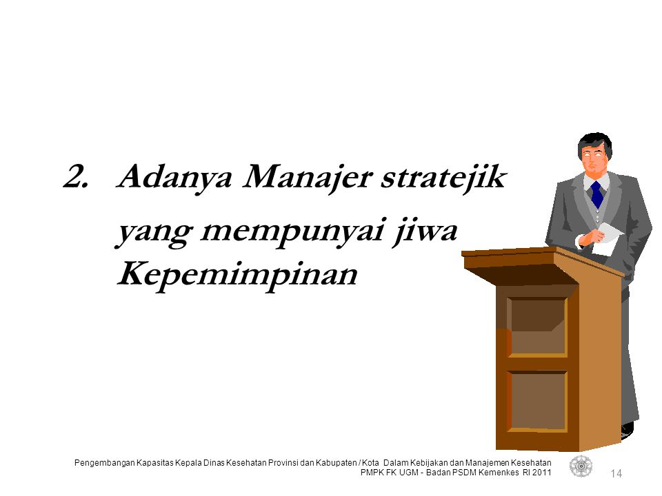 Adanya Manajer stratejik