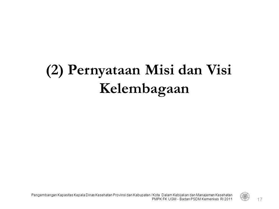 (2) Pernyataan Misi dan Visi Kelembagaan