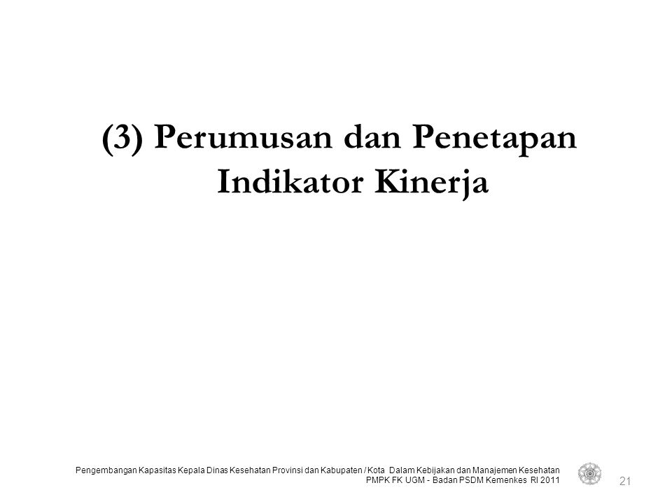 (3) Perumusan dan Penetapan Indikator Kinerja
