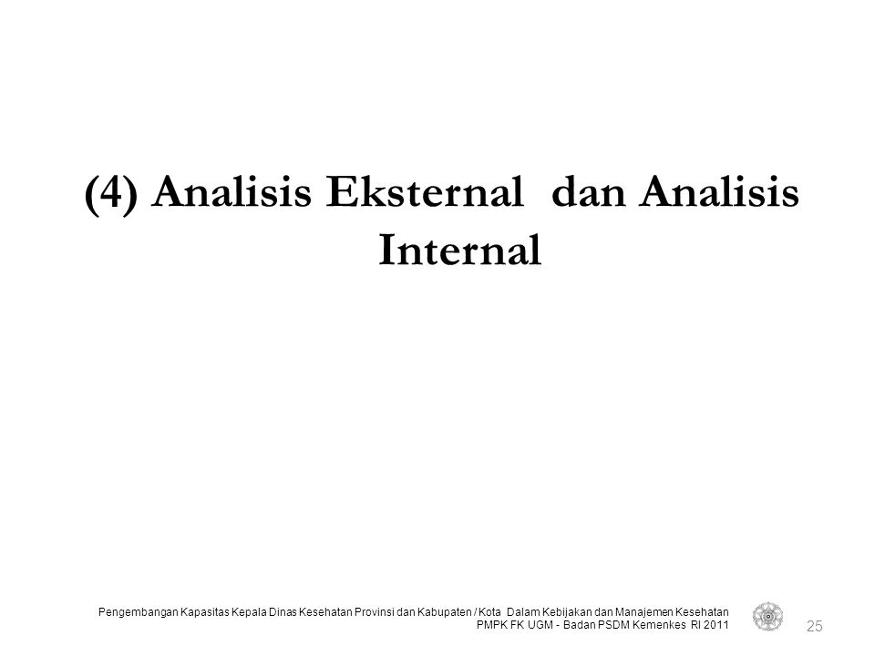 (4) Analisis Eksternal dan Analisis Internal