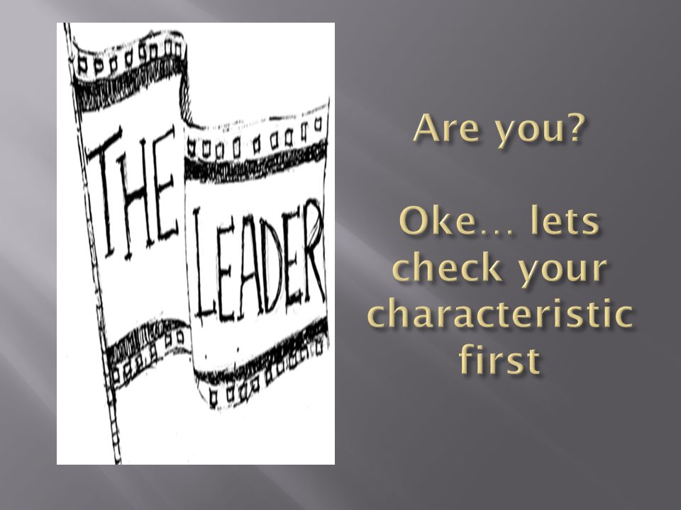 Are you Oke… lets check your characteristic first