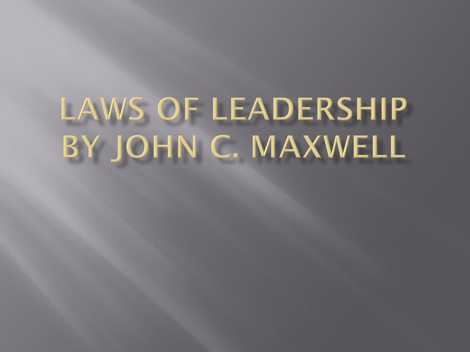 LAWS OF LEADERSHIP by John C. Maxwell