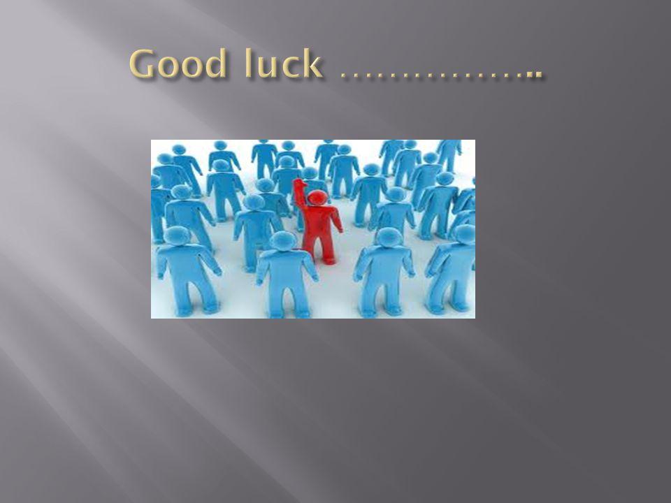 Good luck ……………..