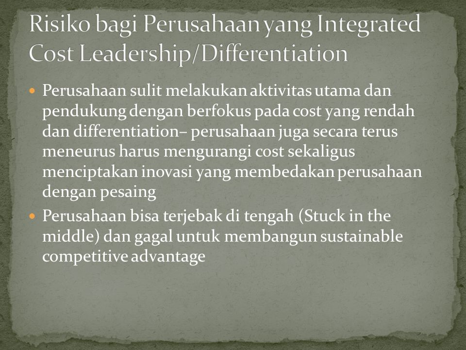 Risiko bagi Perusahaan yang Integrated Cost Leadership/Differentiation