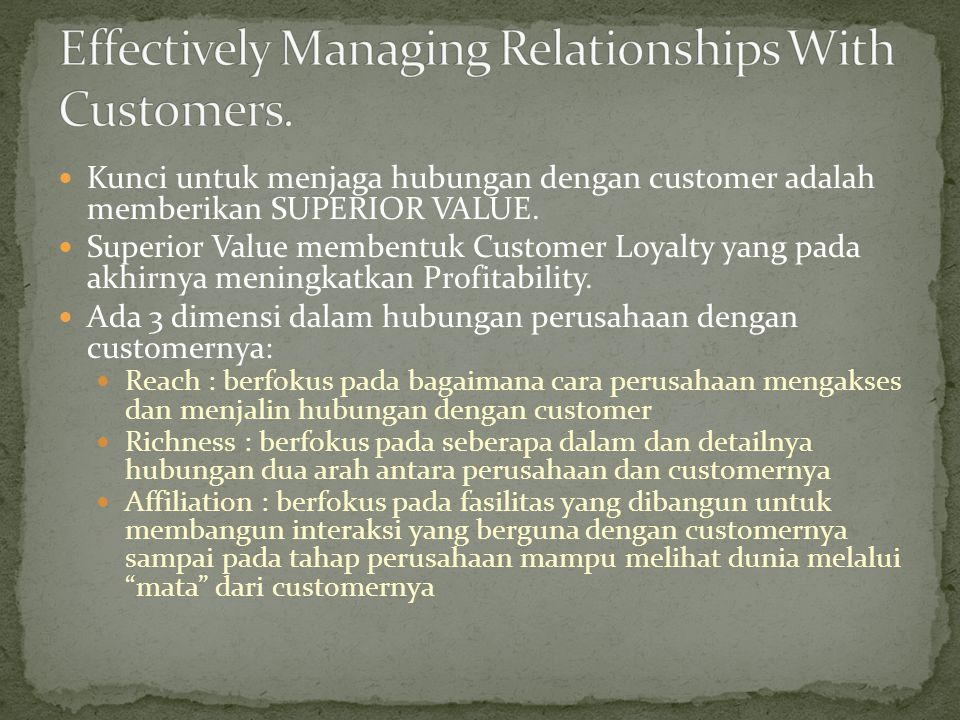 Effectively Managing Relationships With Customers.