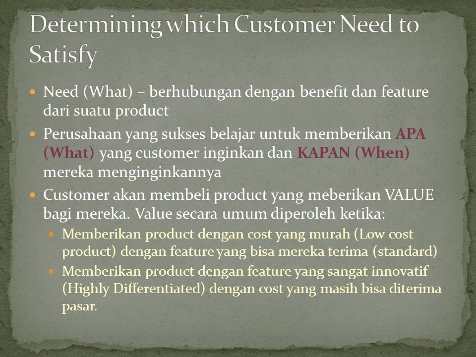Determining which Customer Need to Satisfy