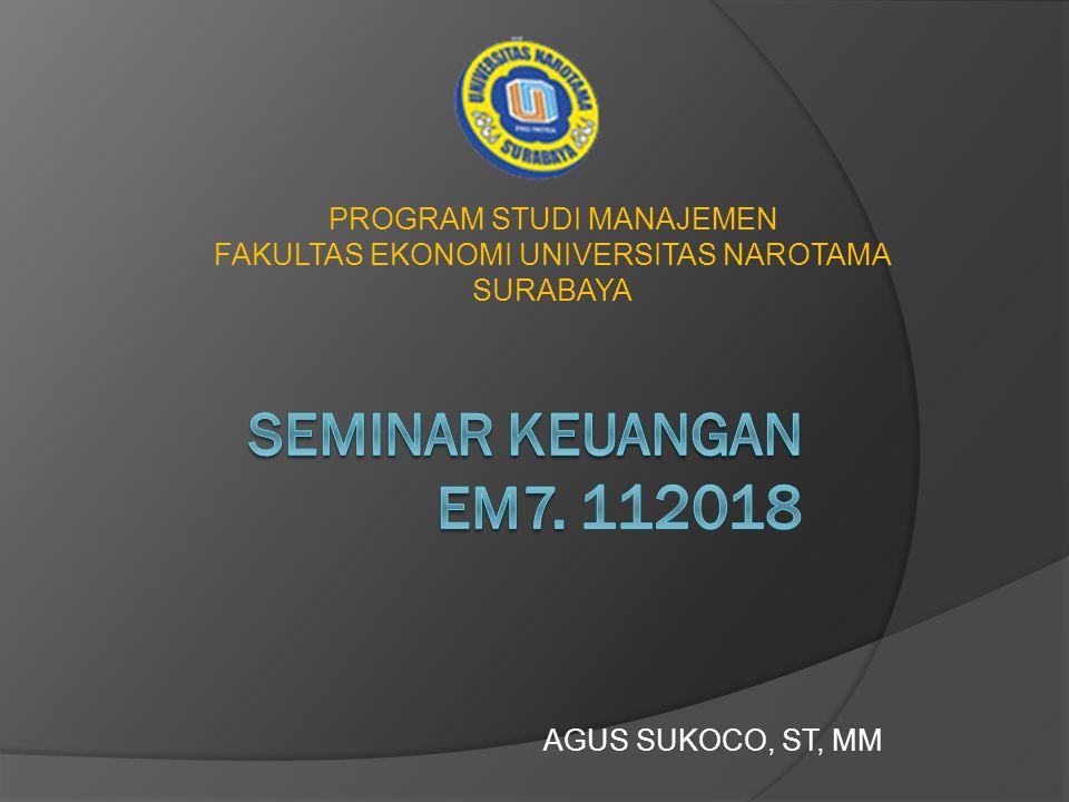 SEMINAR KEUANGAN EM7. 112018 PROGRAM STUDI MANAJEMEN