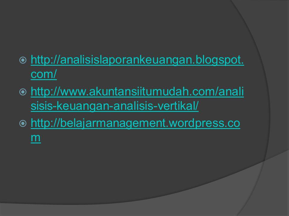 http://analisislaporankeuangan.blogspot.com/ http://www.akuntansiitumudah.com/analisisis-keuangan-analisis-vertikal/