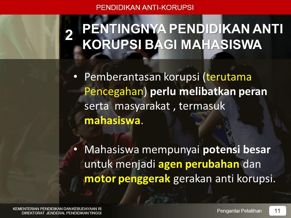 2 PENTINGNYA PENDIDIKAN ANTI KORUPSI BAGI MAHASISWA