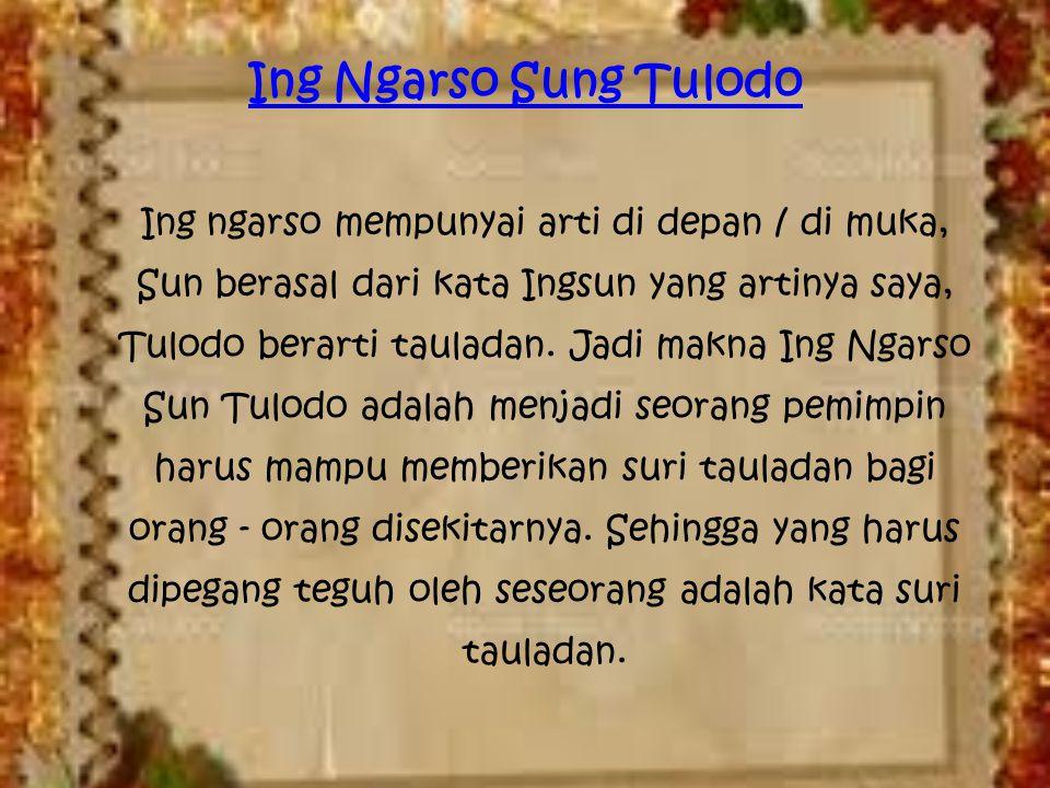 Ing Ngarso Sung Tulodo