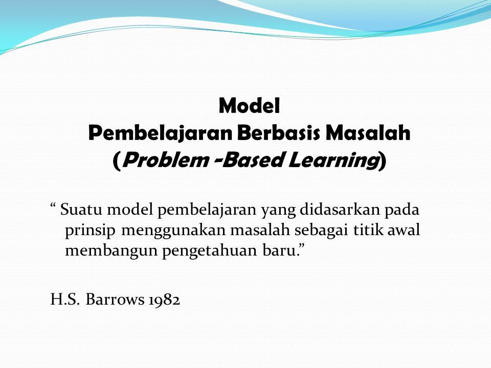 Model Pembelajaran Berbasis Masalah (Problem -Based Learning)