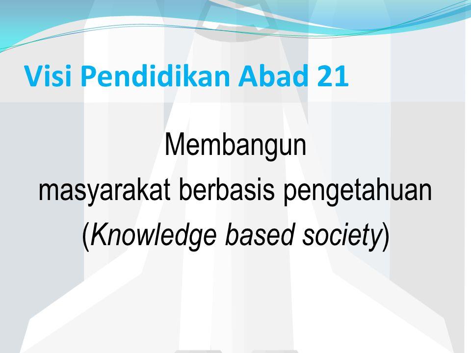 Membangun masyarakat berbasis pengetahuan (Knowledge based society)