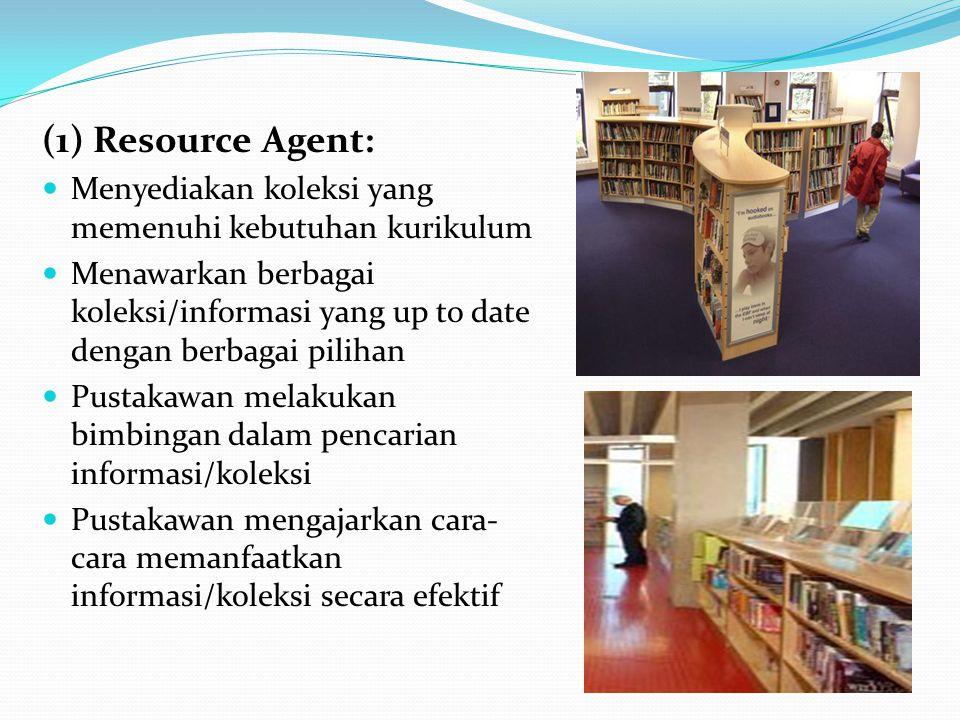 (1) Resource Agent: Menyediakan koleksi yang memenuhi kebutuhan kurikulum.