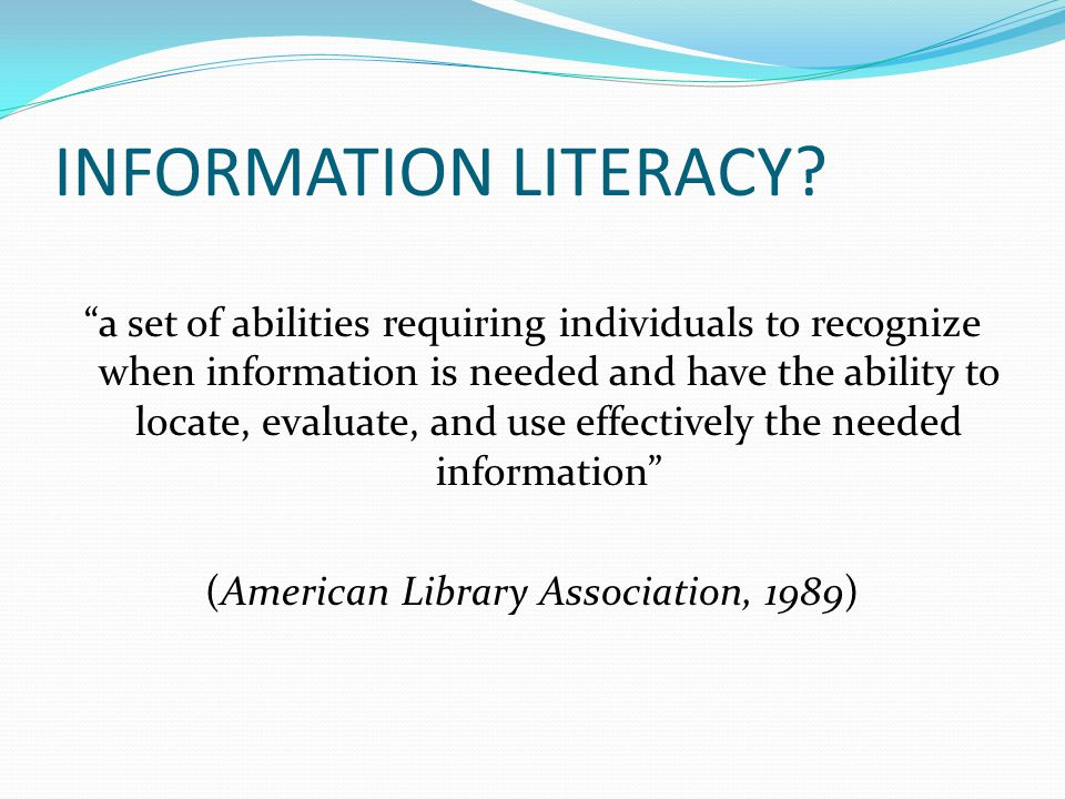 (American Library Association, 1989)